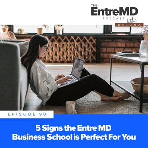 5 Signs the EntreMD Business School is Perfect for You