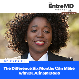 The Difference Six Months Can Make with Dr. Arinola Dada