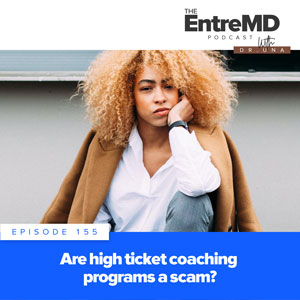 The EntreMD Podcast with Dr. Una   Are High-Ticket Coaching Programs a Scam?