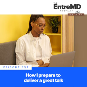 The EntreMD Podcast with Dr. Una   How I Prepare to Deliver a Great Talk